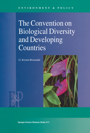 The Convention on Biological Diversity and Developing Countries - Rosendal, G.Kristin