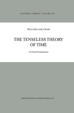 The Tenseless Theory of Time - Craig, W. L.