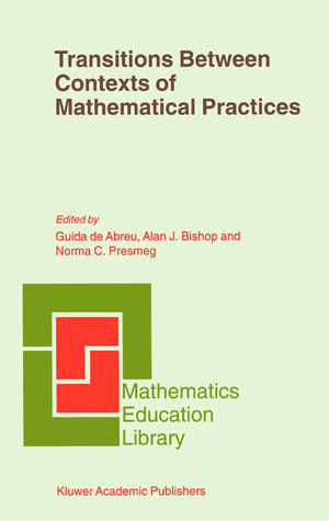 Transitions Between Contexts of Mathematical Practices - Herausgegeben von Abreu, Guida de Bishop, Alan J. Presmeg, Norma C.