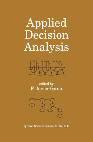 Applied Decision Analysis - Mitarbeit: Martínez, M. Lina Herausgegeben von Girón, Francisco Javier