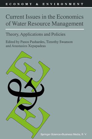 Current Issues in the Economics of Water Resource Management - Herausgegeben von Pashardes, Panos Swanson, T.M. Xepapadeas, A.