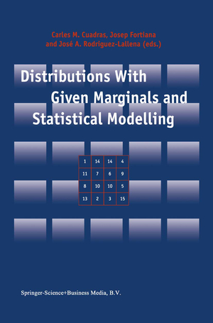 Distributions With Given Marginals and Statistical Modelling - Herausgegeben von Cuadras, Carles M. Fortiana, Josep Rodríguez-Lallena, José A.