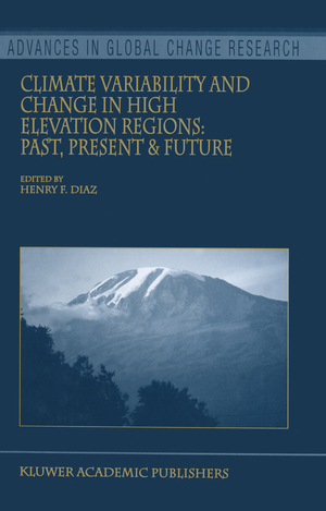 Climate Variability and Change in High Elevation Regions: Past, Present & Future - Herausgegeben von Diaz, Henry F.