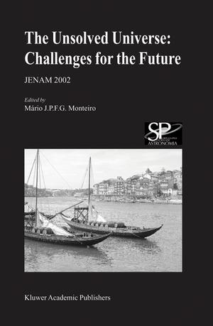 The Unsolved Universe: Challenges for the Future - Herausgegeben von Monteiro, Mário J.P.F.G.
