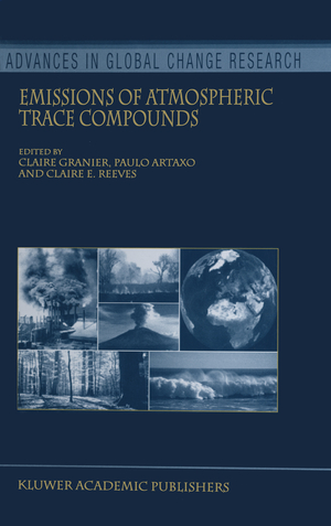 Emissions of Atmospheric Trace Compounds - Herausgegeben von Granier, Claire Artaxo, P. Reeves, Claire E.