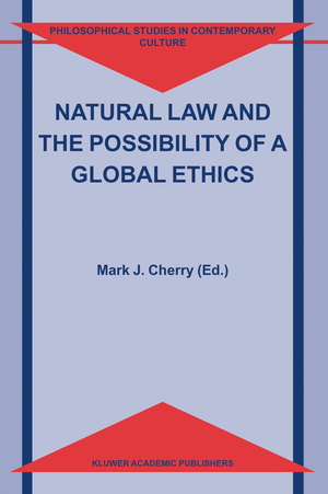 Natural Law and the Possibility of a Global Ethics - Herausgegeben von Cherry, Mark J.