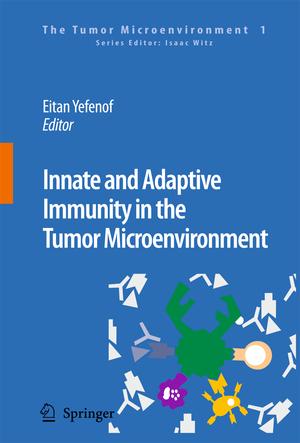 Innate and Adaptive Immunity in the Tumor Microenvironment - Herausgegeben von Yefenof, Eitan