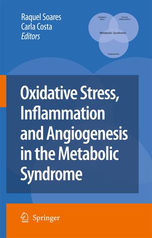 Oxidative Stress, Inflammation and Angiogenesis in the Metabolic Syndrome - Herausgegeben von Soares, Raquel Costa, Carla