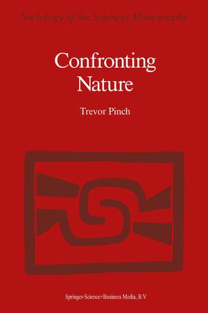 Confronting Nature - Herausgegeben von Pinch, T.