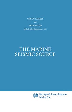 The Marine Seismic Source - Parkes, G. E. Hatton, L.