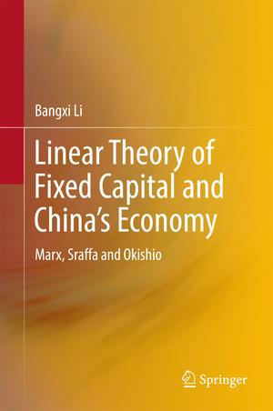 9789811040641 - Bangxi Li: Linear Theory of Fixed Capital and China's Economy - Book