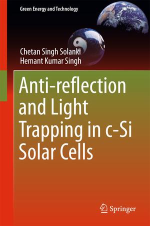 9789811047701 - Solanki, Chetan Singh Singh, Hemant Kumar: Anti-reflection and Light Trapping in c-Si Solar Cells - Book