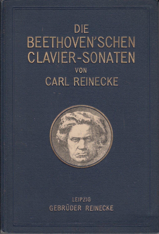 """Briefe Beethoven : """"die beethoven schen clavier sonaten"""" carl reinecke"""