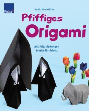 pfiffiges origami mit faltanleitungen schritt f r schritt. Black Bedroom Furniture Sets. Home Design Ideas