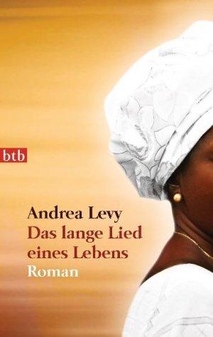 gebrauchtes Buch – Levy, Andrea und Hans-Christian Oeser – Das lange Lied eines Lebens Roman