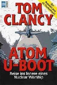 Atom U- Boot. Reise ins Innere eines Nuclear Warship. Tom Clancy