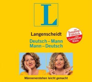 Susanne Fröhlich und Constanze Kleis: Deutsch-Mann Mann-Deutsch ...
