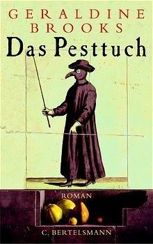 gebrauchtes Buch – Geraldine BROOKS – Das Pesttuch . Historischer Roman