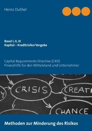 gebrauchtes Buch – Heinz Duthel – Basel I, II, III - Kapital - Kreditrisiko/Kreditvergabe: Capital Requirements Directive (CRD)