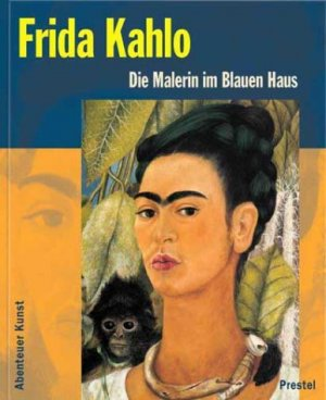frida kahlo die malerin im blauen haus. Black Bedroom Furniture Sets. Home Design Ideas
