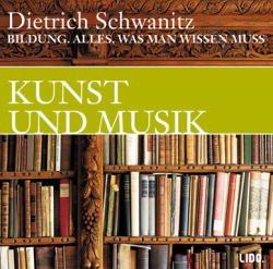 neues h rbuch dietrich schwanitz bildung alles was man wissen muss kunst und musik. Black Bedroom Furniture Sets. Home Design Ideas