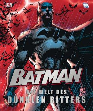 batman die welt des dunklen ritters comics filme schurken helden. Black Bedroom Furniture Sets. Home Design Ideas