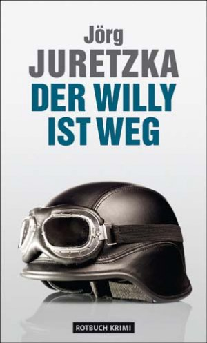 """""""Der Willy ist weg"""" (Jörg Juretzka) – Buch gebraucht kaufen – A0283DEt01ZZY"""