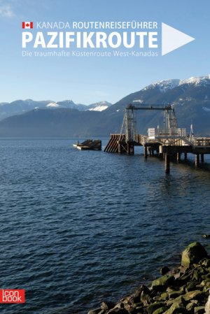 Kanada - Vancouver Island: Routenreisefuhrer Helga Walter