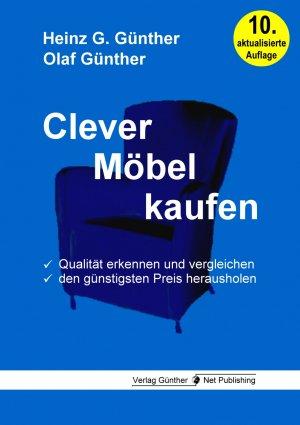 Günther, Heinz G.; Günther, Olaf: Clever Möbel kaufen   Qualität