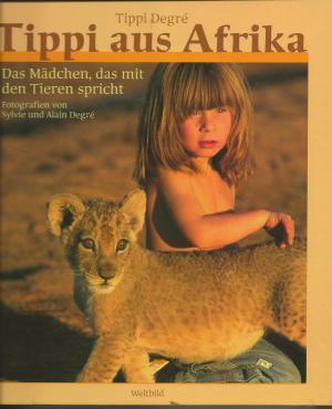 a5e8c34f60 gebrauchtes Buch – Degré, Tippi – Tippi aus Afrika. Das Mädchen, das mit ...