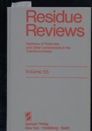 Volume 55 - Residue Reviews