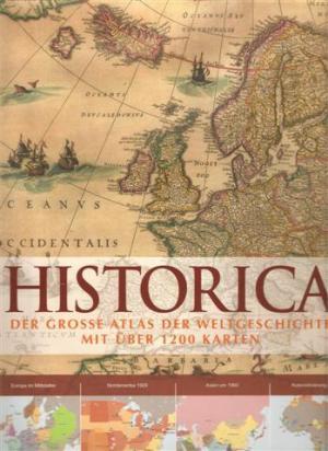 Historica Der Grosse Atlas Der Weltgeschichte Mit Uber 1200 Div Autoren Buch Gebraucht Kaufen A01gakt401zzz