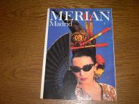 Madrid - MERIAN - Das Monatsheft der Städte und Landschaften.