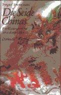 Die Seide Chinas - Eine Kulturgeschichte am seidenen Faden