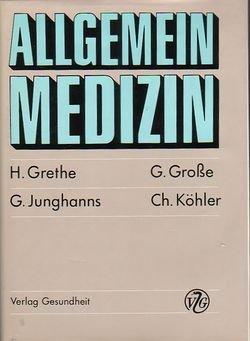 Allgemeinmedizin - Hanno Grethe, Georg Große, Gerda Junghanns, Christian Köhler