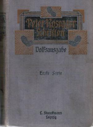 """Heidepeters Gabriel -  aus """"Peter Rosegger Schriften - Volksausgabe - Erste Serie - Band 11"""