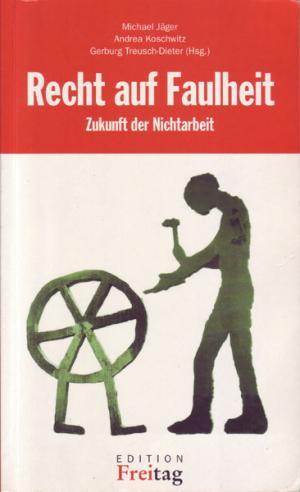 9783936252002 - Recht auf Faulheit - Zukunft der Nichtarbeit - Книга
