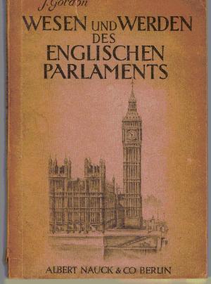 Wesen und Werden des Englischen Parlaments, Nauck & Co, Berlin 1948, Softcover