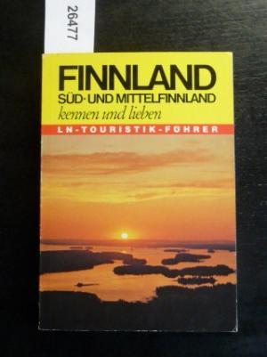 Finnland. Süd- und Mittelfinnland kennen und lieben. [LN-Touristik-Führer 43]