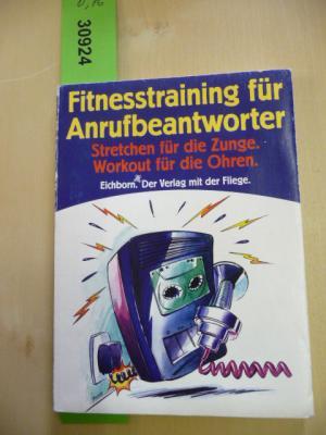 Fittnesstraining für Anrufbeantworter.