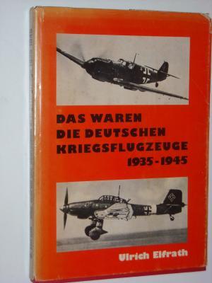Das Waren Die Deutschen Kriegsflugzeuge 1935 1945 border=