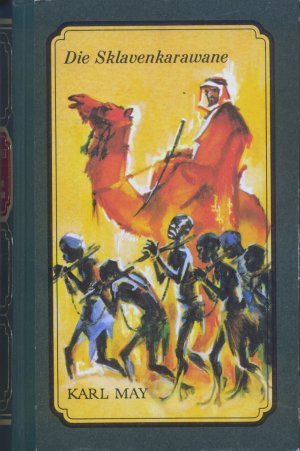Bildtext: Die Sklavenkarawane - Erzählung aus dem Sudan, Band 41 der Gesammelten Werke von May, Karl