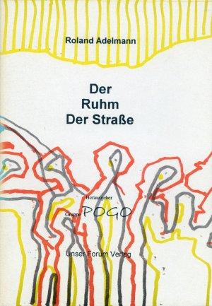 Bildtext: Der Ruhm der Strasse von Adelmann, Roland