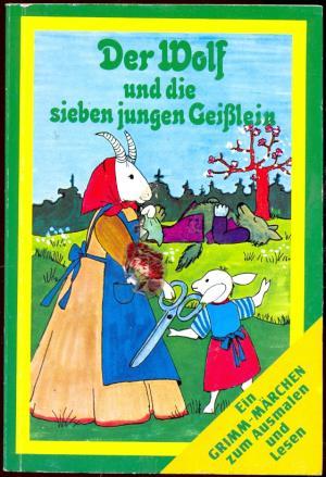 Der Wolf Und Die Sieben Jungen Geisslein Ein Grimm Märchen Zum Ausmalen Und Lesen