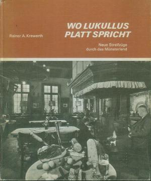 Wo Lukullus Platt spricht - Neue Streifzüge durch das Münsterland (1971)