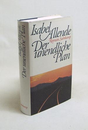 Der unendliche Plan : Roman / Isabel Allende. Aus dem Span. von Lieselotte Kolanoske