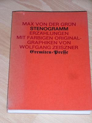Stenogramm. Erzählungen. Mit farbigen Originalgraphiken von Wolfgang Zeiszner.