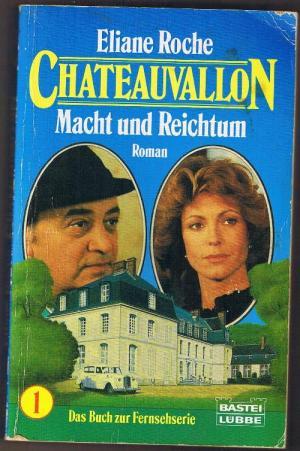Chateauvallon I. Macht und Reichtum.