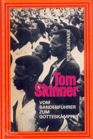 Bildtext: Tom Skinner - Vom Bandenfuehrer zum Gotteskaempfer von Skinner, Tom