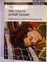 Wer träumt, schläft besser (Ergebnisse der mod. Schlafforschung)